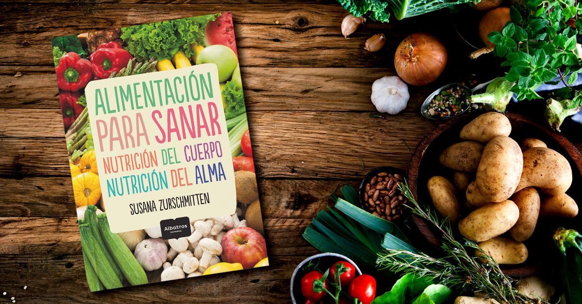 """""""Alimentación para Sanar"""", una mirada integral sobre la importancia de comer bien"""