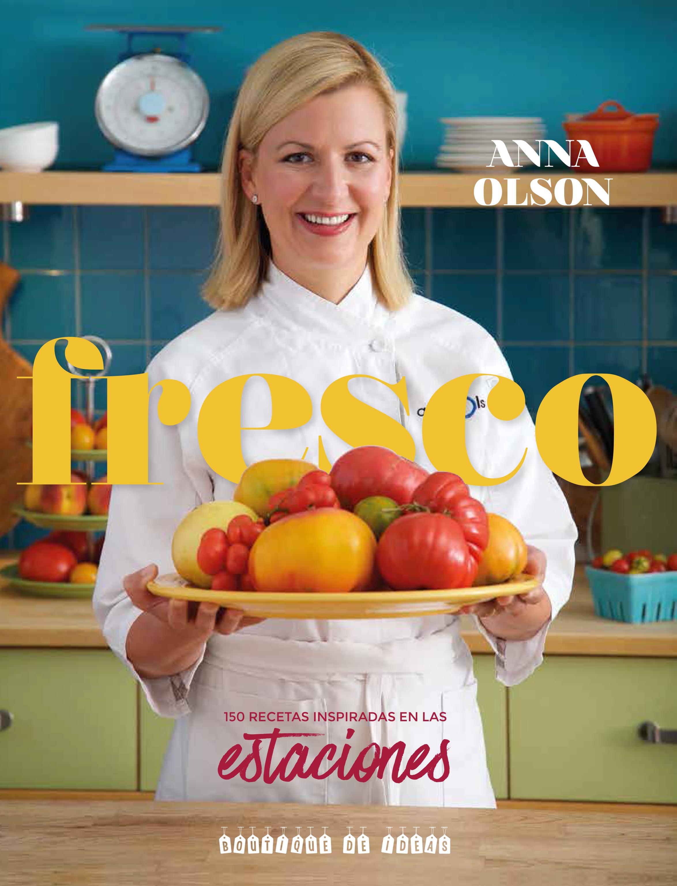 """Llega """"Fresco"""", un nuevo libro de Anna Olson traducido al español"""