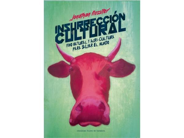 """""""Insurrección Cultural"""", el nuevo libro del director del documental Mondovino"""
